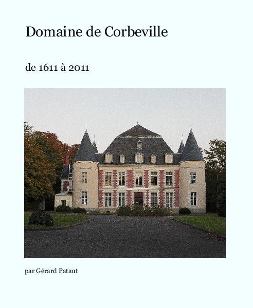Domaine de corbeville de par g rard pataut biographies memoirs livre - Les domaines de l etat ...